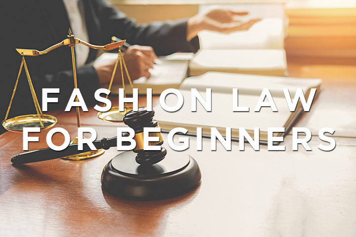ファッション業界でよくあるトラブルQ&A。法務の第一人者が指南! Fashion Law for Beginners 法律編